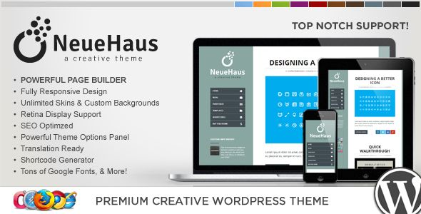 WP Neuehaus Responsive Creative WordPress Theme   http://themeforest.net/item/wp-neuehaus-responsive-creative-wordpress-theme/5384798?ref=damiamio         WP Neuehaus is a very powerful, super clean and fully responsive design (try re-sizing your browser). Coded with care in HTML5 & CSS3, WP Neuehaus is easy to customize and well documented. Its very easy to setup, and comes with free lifetime support via our support site.   WP Neuehaus' super clean and modern design make it suitable for…