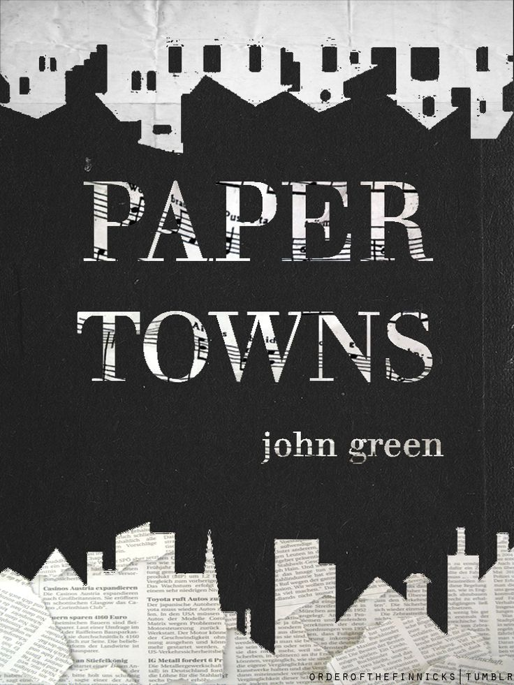 paper towns by john green From the bestselling author of the fault in our starsquentin jacobsen has always loved margo roth spiegelman, for margo (and her adventures.