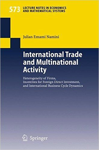 Amazon.fr - International Trade and Multinational Activity: Heterogeneity of Firms, Incentives for Foreign Direct Investment, and International Business Cycle Dynamics - Julian Emami Namini - Livres