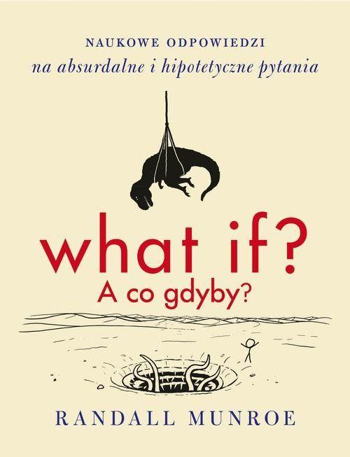 Książka What if A co gdyby - Munroe Randall Kup Najtaniej w Księgarni Internetowej Selkar.pl Błyskawiczna Wysyłka w 24h