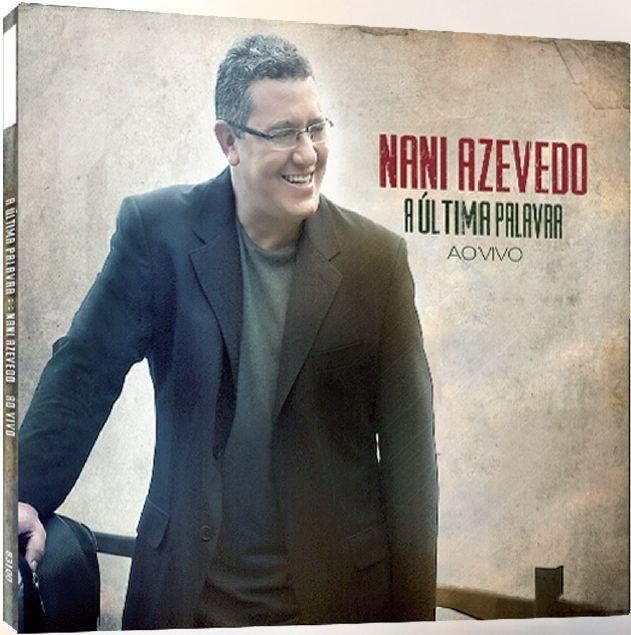 CD A ÚLTIMA PALAVRA, NANI AZEVEDO - O estilo musical de adoração, característico do cantor, foi mantido em 11 faixas do novo álbum, com destaque para uma novidade: o ritmo chorinho na última canção.