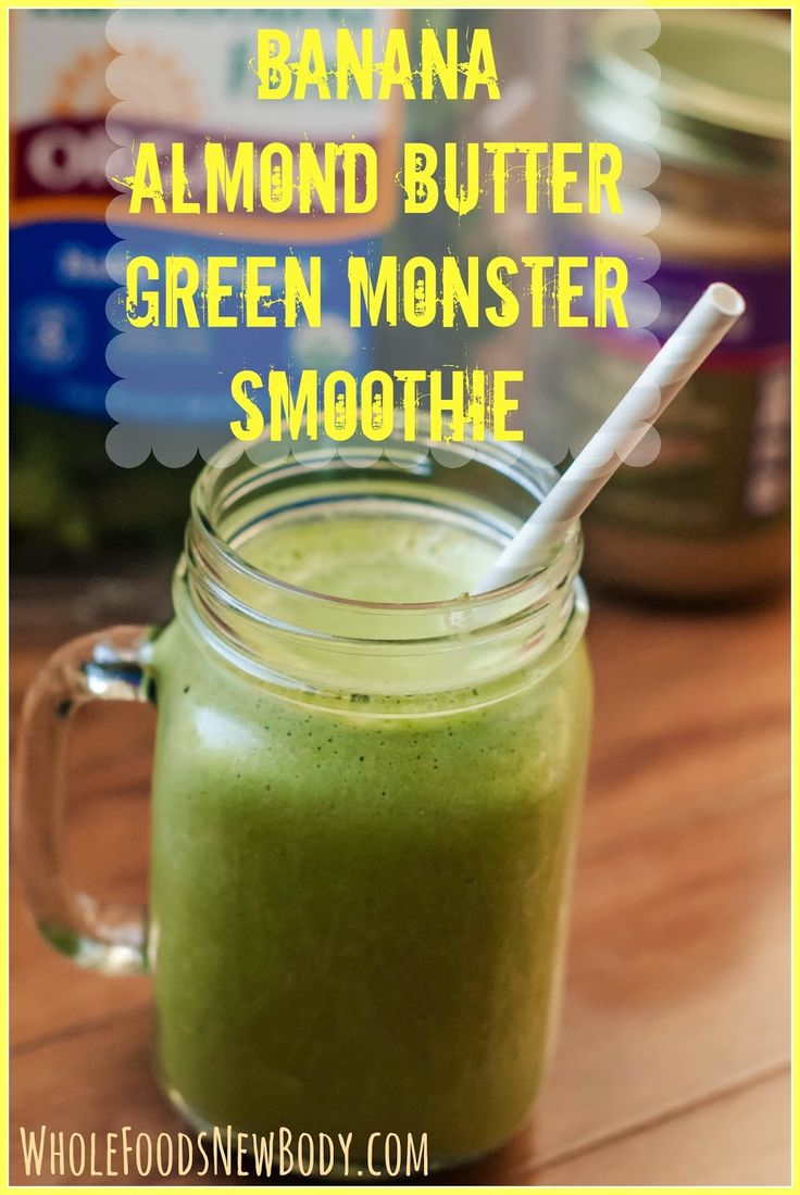Whole Foods...New Body!: Banana Almond Butter Green Monster Smoothie