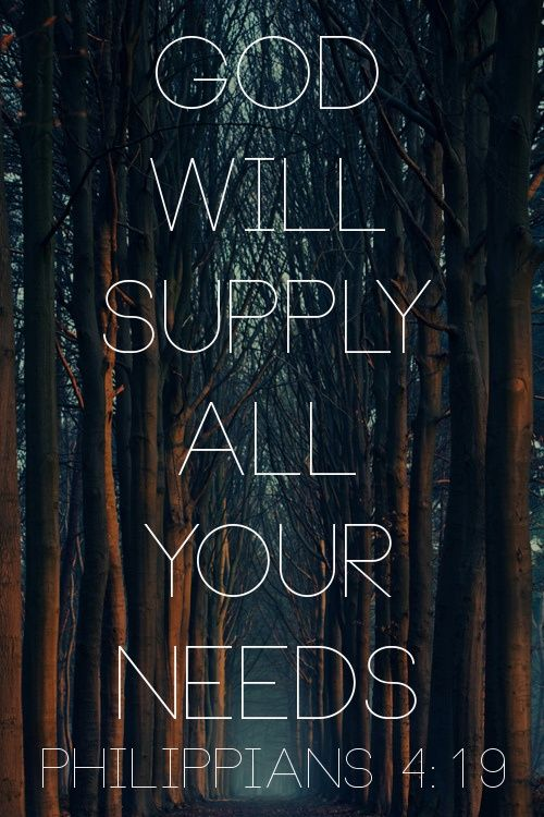 Philippians 4:19 ~ God is ABLE ~ to supply all your needs....