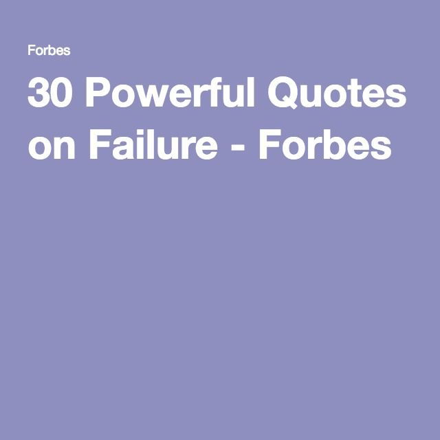 30 Powerful Quotes on Failure - Forbes