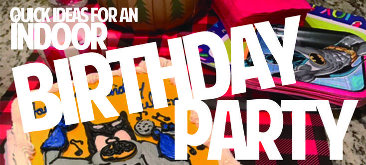Due to a series of unfortunate events, this is a post about how to have an awesome, spur of the moment, indoor birthday party! Find games, decor, and gift giving ideas.