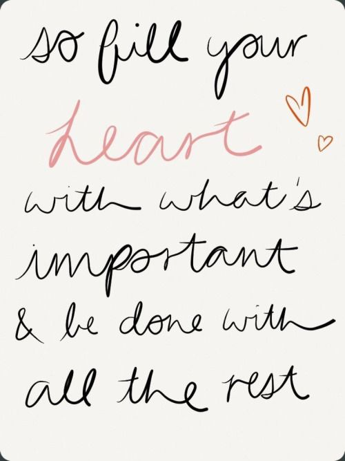 fill your heart with what's important