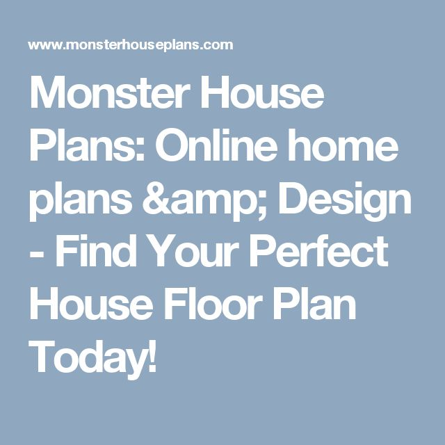 Monster House Plans: Online home plans & Design - Find Your Perfect House Floor Plan Today!