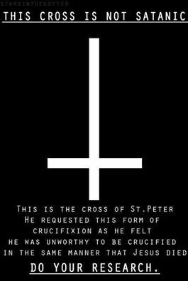 The upside down cross, not Satanic. Simply made popular by movies.