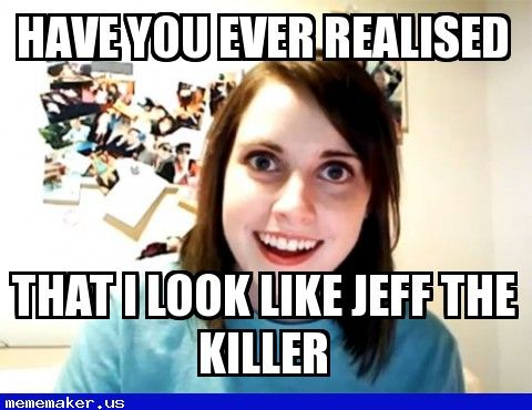 9534af2628f804b416550e4dc11e3009 girlfriend meme overly attached girlfriend 20 best overly attached girlfriend meme creator images on