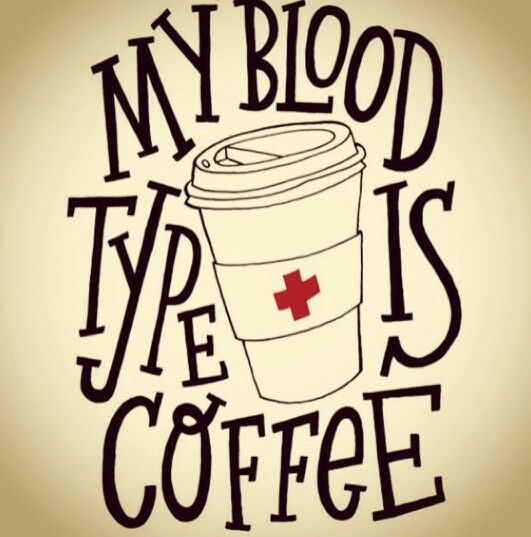 Blood type coffee nurse nursing rn funny student study humor