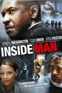 Inside Man (2006)  Directed by Spike Lee,  Starring Denzel Washington, Clive Owen, Jodie Foster, ..