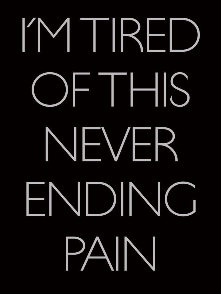 Tired of the Pain Quotes - Bing Images                                                                                                                                                                                 More