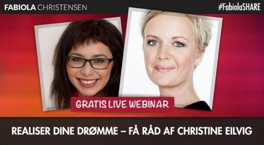 Christine Elvig fortæller i Fabiola SHARE hvordan du realisere dine drømme