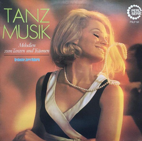 Orchester Jerry Roberto* - Tanzmusik (Melodien zum Tanzen Und Träumen) (Vinyl, LP) at Discogs