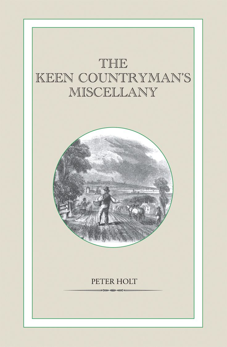 Keen Countryman's Miscellany by Peter Holt | Quiller Publishing. Provides a selection of entries about everything that the true countryman, or woman, would like to know. You'll find all things rural in this book, from profiles of great farmers through history to how to grow your own mistletoe. A book packed full of gems and rustic emphera, it is the perfect gift for the countryman with an enquiring mind and a sense of humour. #shooting #country #humour