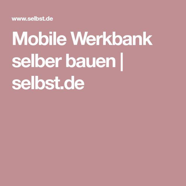 Mobile Werkbank selber bauen   selbst.de