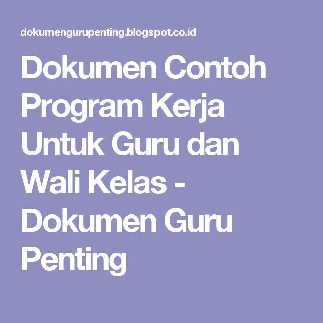 Dokumen Contoh Program Kerja Untuk Guru dan Wali Kelas - Dokumen Guru Penting