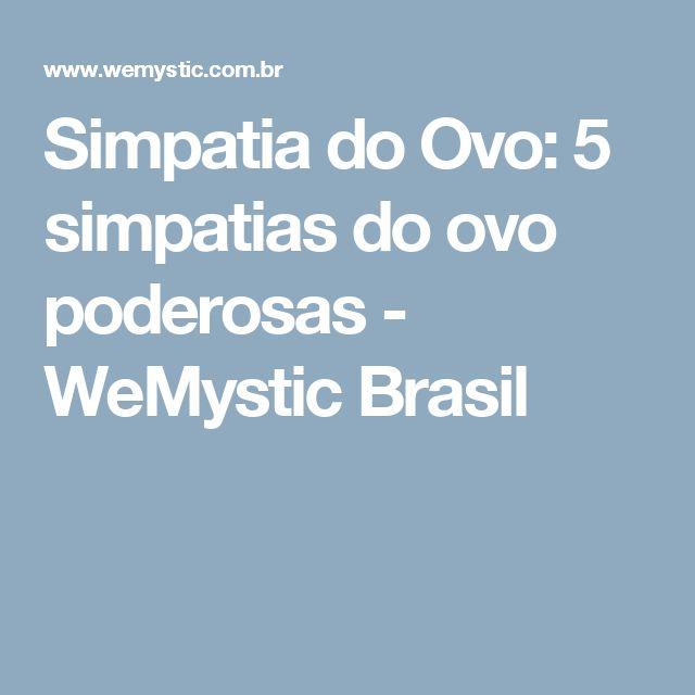 Simpatia do Ovo: 5 simpatias do ovo poderosas - WeMystic Brasil