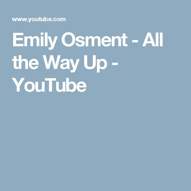 Emily Osment - All the Way Up - YouTube