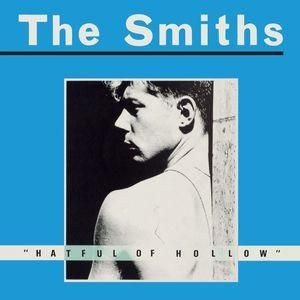 The Smiths - Hatful of Hollow (My Favourite Smiths Album - when at their rawest and less known).