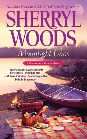 Moonlight Cove (Chesapeake Shores Series #6)        by      Sherryl Woods  Click on the book cover to see if it's available @Otis.