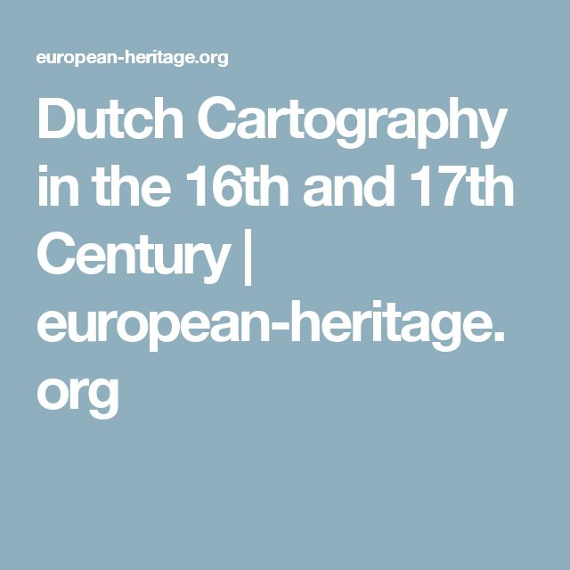 Dutch Cartography in the 16th and 17th Century | european-heritage.org