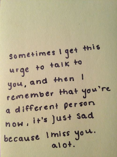 It is okay to miss someone and feel sad about the missing relationship without wanting to rekindle..