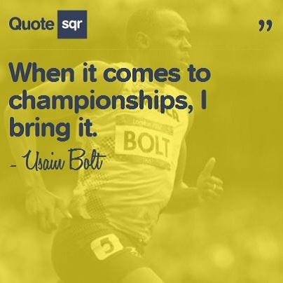 When it comes to championships, I bring it. - Usain Bolt #quotesqr #quotes #sportsquotes