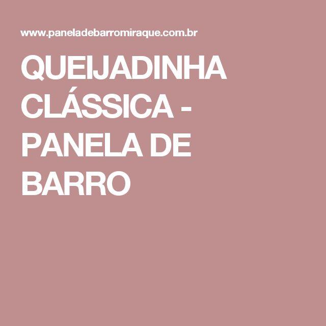 QUEIJADINHA CLÁSSICA - PANELA DE BARRO