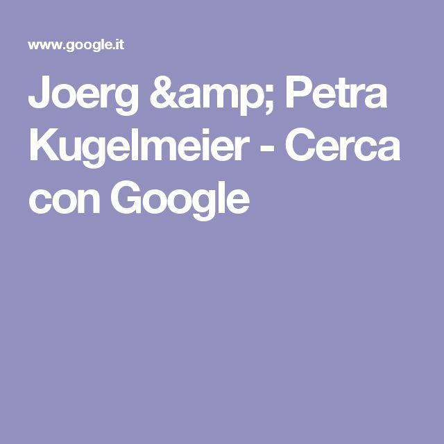 Joerg & Petra Kugelmeier - Cerca con Google