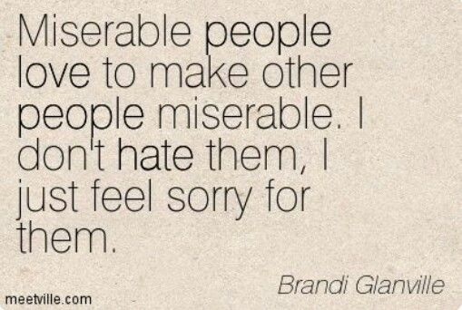 Miserable people! Feel for youss...but you make it for U.