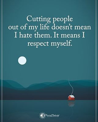 """8,157 Likes, 54 Comments - Positive + Motivational Quotes (@powerofpositivity) on Instagram: """"Cutting people out of my life doesn't mean I hate them. It means I respect myself.…"""""""
