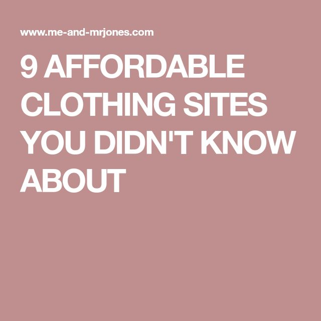 9 AFFORDABLE CLOTHING SITES YOU DIDN'T KNOW ABOUT