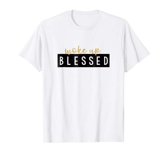 Woke Up Blessed T Shirt T Shirts For Women Mens Tops Minimal