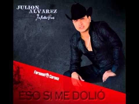Julion Álvarez y su Norteño Banda - Eso Si Me Dolió - YouTube