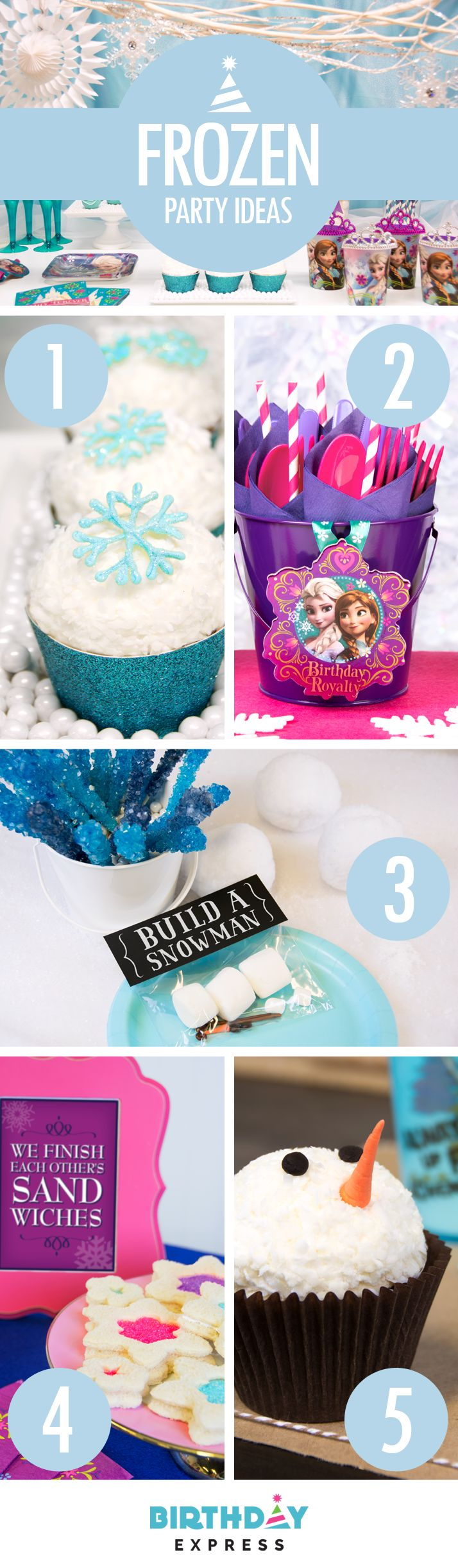 Throw the perfect Disney Frozen birthday party with Birthday Express' Top 5 Frozen party ideas! (1) Snowflake Cupcakes. (2) Use tiny purple pails as a fun way to display Frozen party favors or treats. (3) Do you want to build a snowman? Marshmallows and toothpicks will do the trick! (4) Star shaped cookie cutters make six-sided snowflake sandwiches. (5) Make snowman cupcakes that look just like Olaf with orange gum paste and chocolate chip eyes.