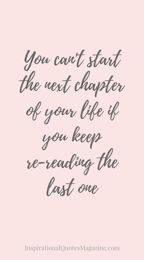 You can't start the next chapter of your life inspirational quote about life
