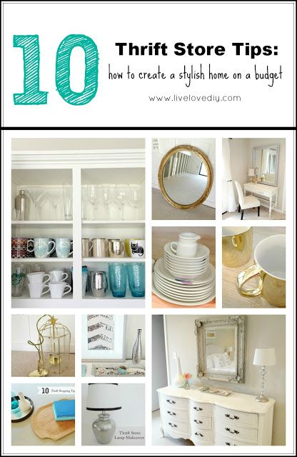 Top 10 Thrift Store Shopping Tips: How To Decorate On A Budget! Great ideas for creating a stylish home on a small budget.