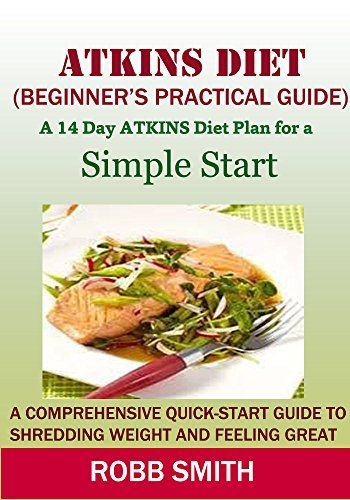 Atkins Diet- Beginners Guide to Atkins Diet for Weight Loss