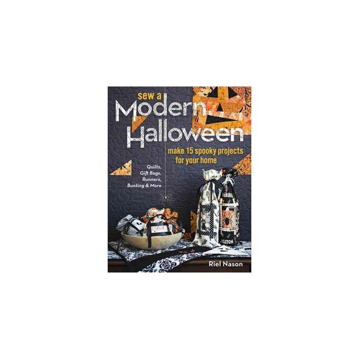 Sew a Modern Halloween (Paperback) (Riel Nason)