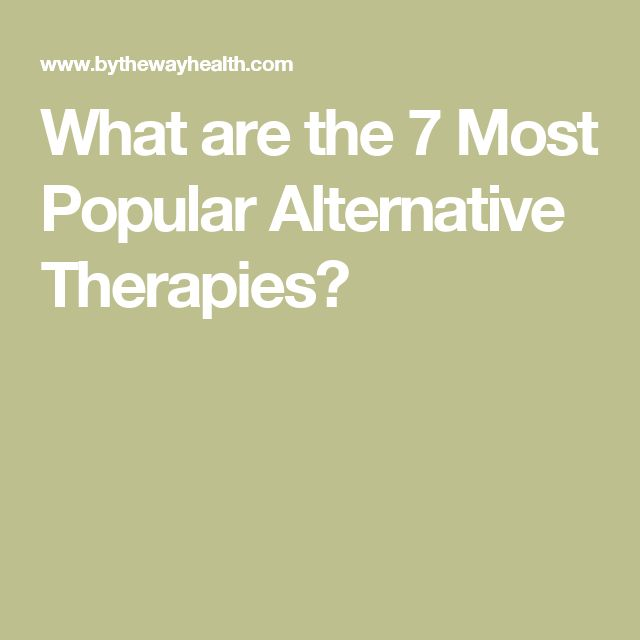 What are the 7 Most Popular Alternative Therapies?