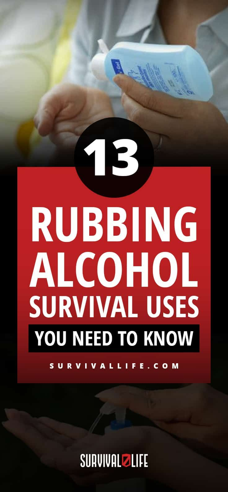 13 Rubbing Alcohol Survival Uses You Need To Know   Posted by: SurvivalofthePrepped.com