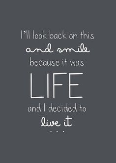 I'll look back on this and smile because it was life and I decided to live it. #travel #quotes