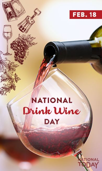 For National Drink Wine Day on Feb. 18, we get out our corkscrews, let the wine flow, and reflect on this healthy, historical beverage that also makes us tipsy. Celebrate Drink Wine Day at: http://nationaltoday.com/us/national-drink-wine-day/