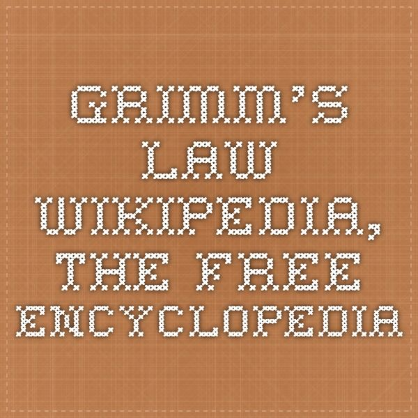 Grimm's law - Wikipedia, the free encyclopedia