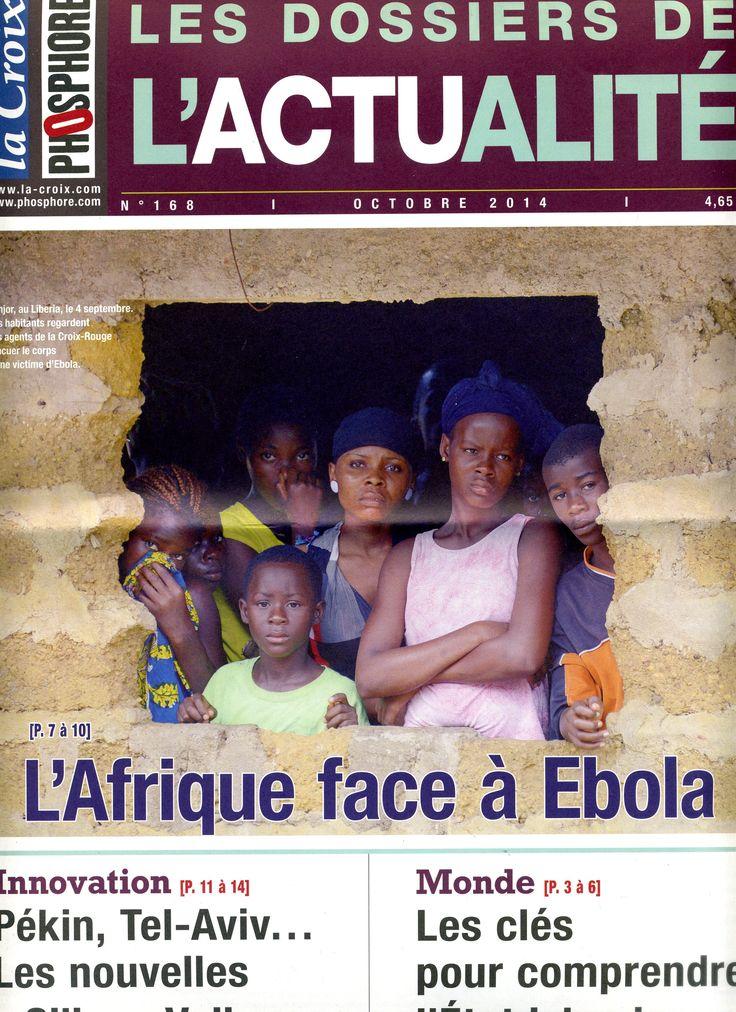 """Les dossiers de l'Actualité n°168. L'Afrique face à Ebola. Pékin, Tel-Aviv... Les nouvelles """"Silicon Valley"""". Les Clés pour comprendre l'état islamique."""