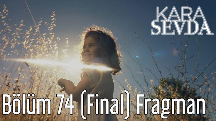 Kara Sevda 74.Bölüm Fragmanı Final izle