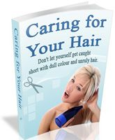 Caring for Your Hair  This book reveals easy steps to caring for your hair including how to reduce dandruff and other conditions, techniques...