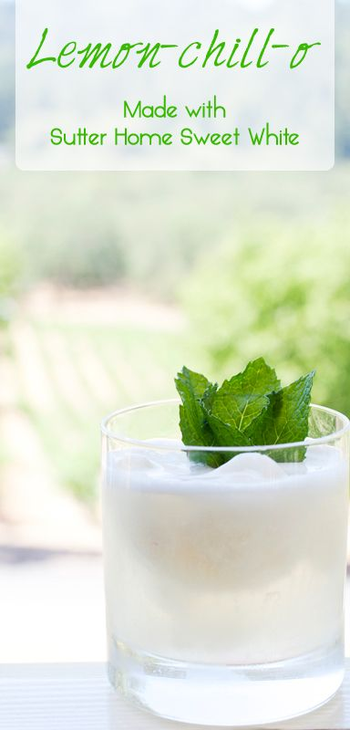 Sutter Home Wine #Cocktail: Lemon-Chill-O made with Sutter Home Sweet White #wine & lemon sorbet!