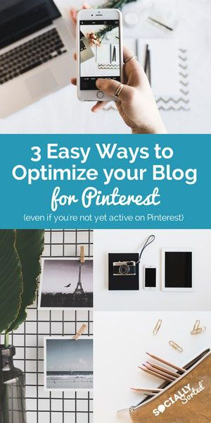 3 Easy Ways To Optimize Your Blog For Pinterest